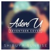 Adore U de Shibuya Sunrise