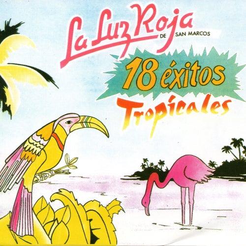 18 Exitos Tropicales by La Luz Roja De San Marcos