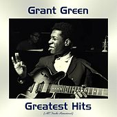 Grant Green Greatest Hits (All Tracks Remastered) de Grant Green