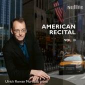 American Recital, Vol. II by Ulrich Roman Murtfeld