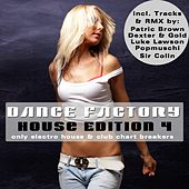 Dance Factory 4 - House Edition - Only Electro House & Club Chart Breakers von Various Artists