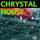 Chrystal House by Various Artists