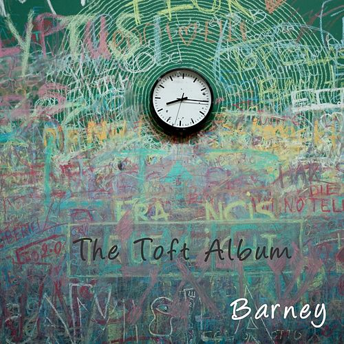 The Toft Album by Barney
