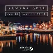 Armada Deep Top 10 - April 2017 by Various Artists