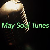 May Soul Tunes by Various Artists