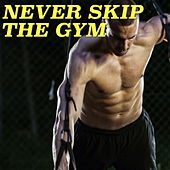Never Skip The Gym by Various Artists