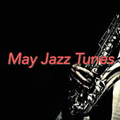 May Jazz Tunes by Various Artists