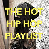 The Hot Hip Hop Playlist von Various Artists