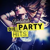 Bombastisch! - Die Party Hits by Various Artists