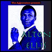 The Aggrovators Present: Alton Ellis by Alton Ellis
