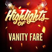 Highlights of Vanity Fare de Vanity Fare