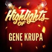 Highlights of Gene Krupa by Gene Krupa