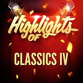 Highlights of Classics IV de Classics IV