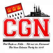 CGN - Dat Beste us Kölle - Nit nur im Karneval Die Viva Colonia Party bis 2018 von Various Artists