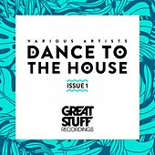 Dance to the House Issue 1 de Various Artists