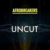 Afrobreakers Uncut by Various Artists