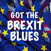 Got The Brexit Blues by Various Artists