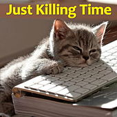 Just Killing Time by Various Artists