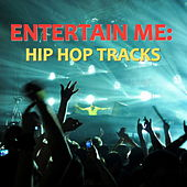 Entertain Me: Hip Hop Tracks de Various Artists