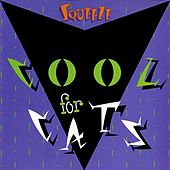 Cool for Cats de Squeeze