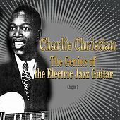 Charlie Christian: The Genius of the Electric Jazz Guitar - Chapter 1 by Benny Goodman