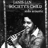 Society's Child (Solo Acoustic) von Janis Ian