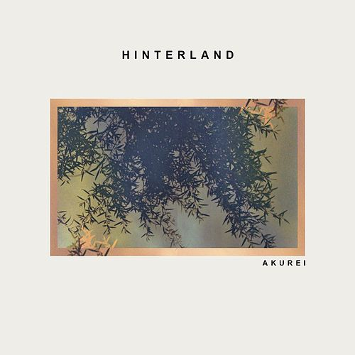 Hinterland by Akurei