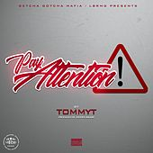 Pay Attention by Tommy T