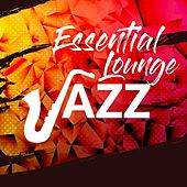 Essential Lounge Jazz by Various Artists