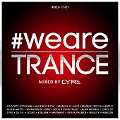 #WeAreTrance #003-17-01 (Mixed by Cyre) by Various Artists
