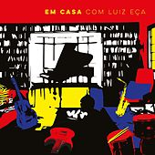 Em Casa Com Luiz Eça by Various Artists