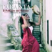 Pizzica la taranta (Il folkore del Salento, edizione 2016) de Various Artists