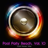 Pool Party Beach, Vol. 10 - Cool House Vibe de Various Artists