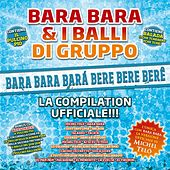 Bara bara & i balli di gruppo di Various Artists