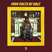 1000 Volts of Holt by John Holt
