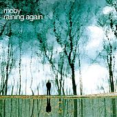 Raining Again (Radio Version) von Moby