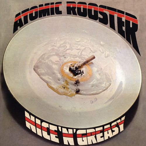 Nice 'n' Greasy (Expanded Edition) by Atomic Rooster