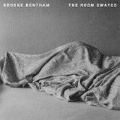 The Room Swayed de Brooke Bentham