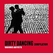 Dirty Dancing Compilation by Various Artists