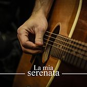 La mia serenata by Various Artists