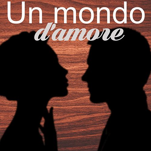 Un mondo d'amore by Various Artists