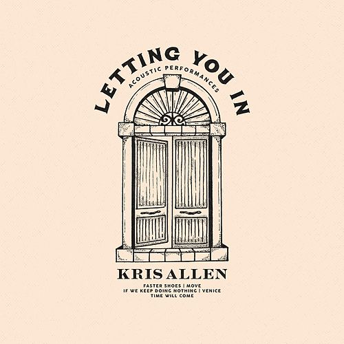 Letting You In: Acoustic Performances by Kris Allen