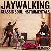 Jaywalking: Classic Soul Instrumentals by Various Artists