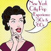 New York City Pop Experience '50s & '60s by Various Artists