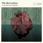 Wish I Knew You (Single Mix) von The Revivalists