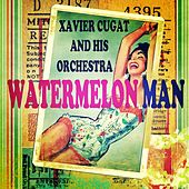 Watermelon Man de Xavier Cugat & His Orchestra