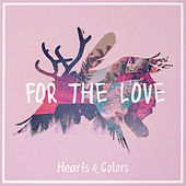 For The Love von Hearts & Colors