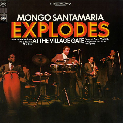 Explodes at the Village Gate by Mongo Santamaria