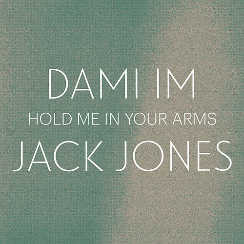 Hold Me In Your Arms by Jack Jones