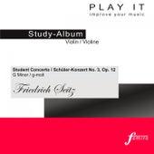 PLAY IT - Study-CD for Violin: Friedrich Seitz, Schülerkonzert Nr. 3, g minor / g-moll, op. 12 by Various Artists